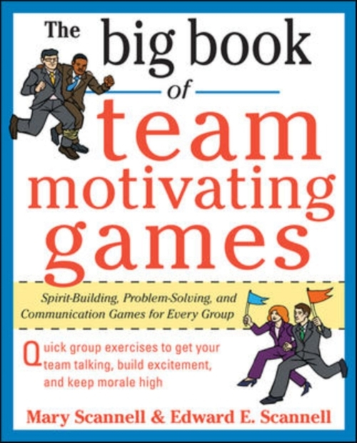 Afbeelding van The Big Book of Team-Motivating Games: Spirit-Building, Problem-Solving and Communication Games for Every Group