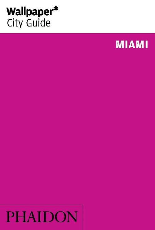 Wallpaper* City Guide Miami