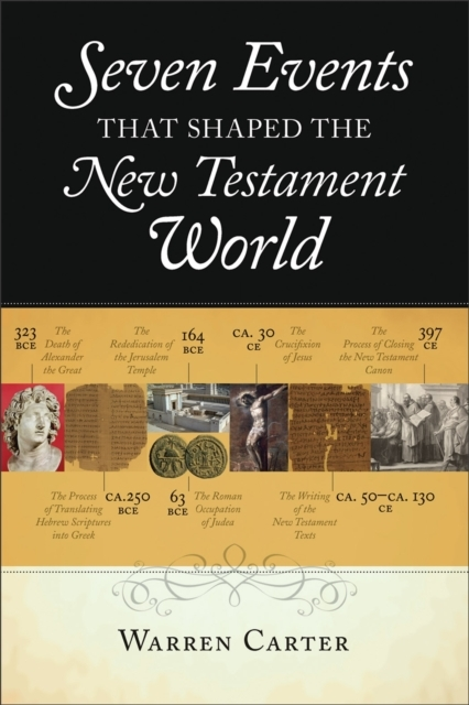 Afbeelding van Seven Events That Shaped the New Testament World