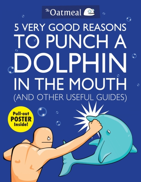 Afbeelding van 5 Very Good Reasons to Punch a Dolphin in the Mouth (And Other Useful Guides)