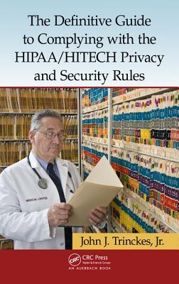 Afbeelding van The Definitive Guide to Complying With the HIPAA/HITECH Privacy and Security Rules