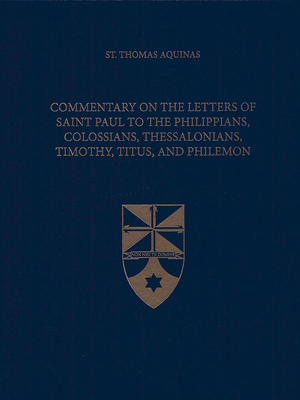 Afbeelding van Commentary on the Letters of Saint Paul to the Philippians, Colossians, Thessalonians, Timothy, Titus, and Philemon (Latin-English Edition)