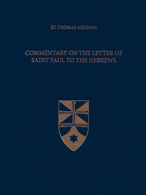 Afbeelding van Commentary on the Letter of Saint Paul to the Hebrews (Latin-English Edition)
