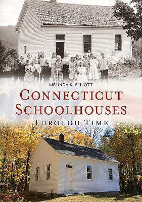 Afbeelding van Connecticut Schoolhouses Through Time