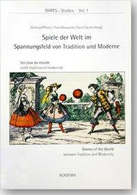 Afbeelding van ISHPES-Studies 01. Publications of the Society for the History of Physical Education and Sport. Proceedings of the 2nd ISHPES Congress Games of the World - the World of Games / Spiele der Welt im Spannungsfeld von Tradition und Moderne /Les jeux du monde