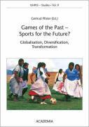 Afbeelding van Games of the Past - Sports for the Future? (4th ISHPES/TAFISA Symposium, Duderstadt, Germany)