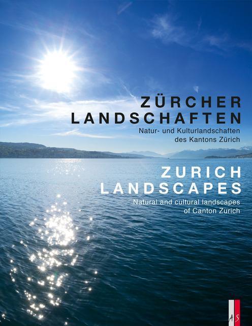 Afbeelding van Zürcher Landschaften - Natur-und Kulturlandschaften des Kantons ZürichZurich Landscapes - Natural and Cultural Landscapes in the Canton of Zurich
