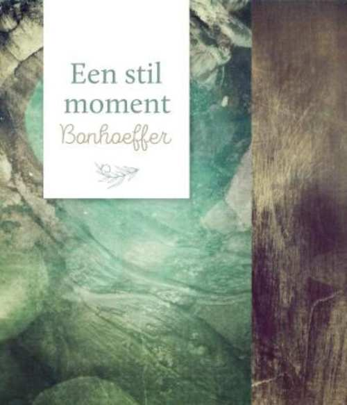 Een stil moment: Bonhoeffer