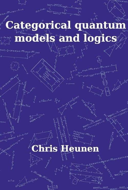 Afbeelding van Categorical Quantum Models and Logics