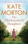 Clockmaker's Daughter-Kate Morton