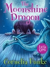 Moonshine Dragon-Cornelia Funke