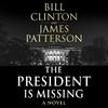 President is Missing [Unabridged]-President Bill James Clinton Patterson