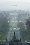 Religion and Regulation in Indonesia-Ismatu Ropi