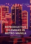 Reproductive Dilemmas in Metro Manila-Christianne F. Collantes
