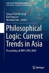 Philosophical Logic: Current Trends in Asia-