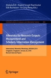 Altmetrics for Research Outputs Measurements and Scholarly Information Management-