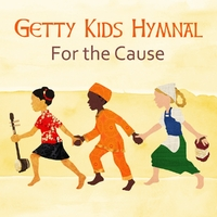 Getty Kids Hymnal - For The Cause-Keith Getty & Kristyn-CD