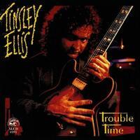Trouble Time-Tinsley Ellis-CD