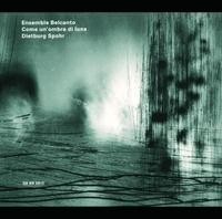 Come Un'ombra Di Luna-Dietburg Spohr, Ensemble Belcanto-CD