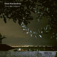 Tous Des Oiseaux-Eleni Karaindrou-CD