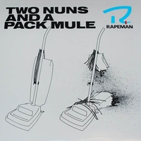 Two Nuns And A Packmule-Rapeman-LP