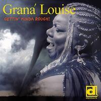 Gettin' Kinda Rough!-Grana Louise-CD