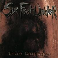 True Carnage-Six Feet Under-CD