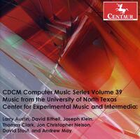 CDCM Computer Music Series Volume 39-David Bithell, Jeffrey Snider, Patricia Strange-CD