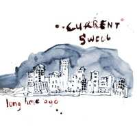 Long Time Ago-Current Swell-CD