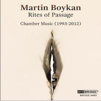 Rites Of Passage - Chamber Music (1993-2012)-Martin Boykan-CD
