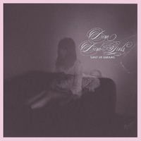 Only In Dreams-Dum Dum Girls-CD
