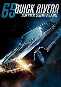 65 Buick Riviera; Dark Horse Gangsta Pimp Ride-DVD