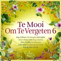 Various Artists - Te Mooi Om Te Vergeten 6--CD