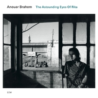 The Astounding Eyes Of Rita-Anouar Brahem-CD