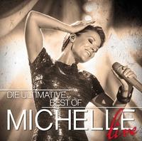 Die Ultimative Best Of - Live-Michelle-CD