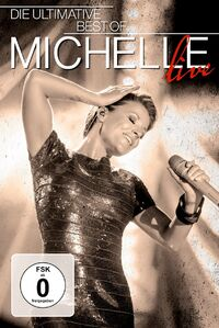 Michelle - Die Ultimative Best Of - Live-DVD