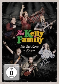 The Kelly Family - We Got Love (Live)-DVD