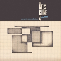 Currents, Constellations-The Nels Cline 4-LP
