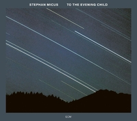 To The Evening Child-Stephan Micus-CD