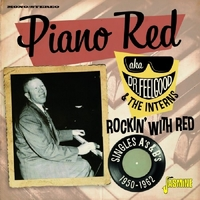 Rockin' With Red. Singles As & BS 1950-1962-Piano Red-CD