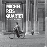 Capturing This Moment-Michel Reis, Quartet-CD