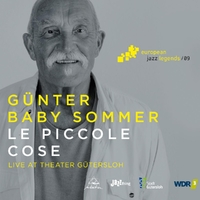Le Piccole Cose - European Jazz Legends Vol. 9-Günter 'Baby' Sommer-CD