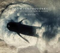 Henosis-Bram Stadhouders, Netherlands Chamber Choir-CD