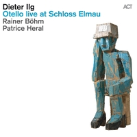 Otello Live At Schloss Elmau-Dieter Ilg-CD