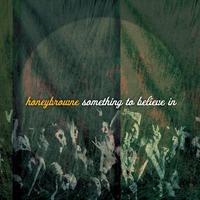 Something To Believe In-Honeybrowne-CD