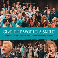 Give The World A Smile (CD)-Bill Gaither & Gloria-CD