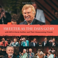Sweeter As The Days Go By-Bill Gaither & Gloria-CD