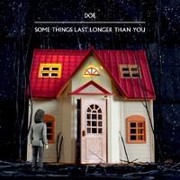 Some Things Last Longer..-Doe-LP
