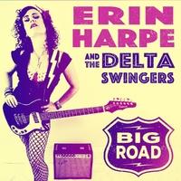 Big Road-Erin Harpe & The Delta S-LP