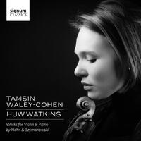 Works For Violin & Piano By Hahn & Szymanowski-Tamsin Waley-Cohen-CD